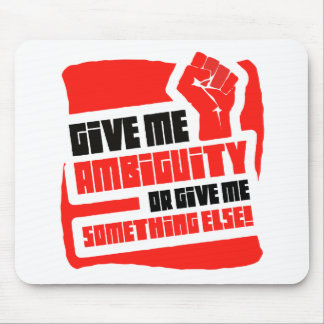 give me ambiguity mouse pad