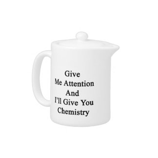 Give Me Attention And I'll Give You Chemistry