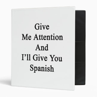 Give Me Attention And I'll Give You Spanish Vinyl Binders