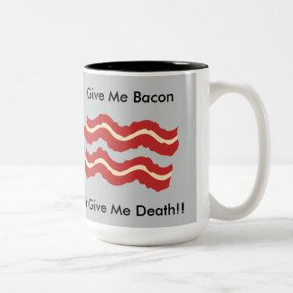 Give Me Bacon or Give Me Death Mug