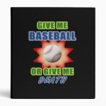 Give Me Baseball or Give Me Death 3 Ring Binder