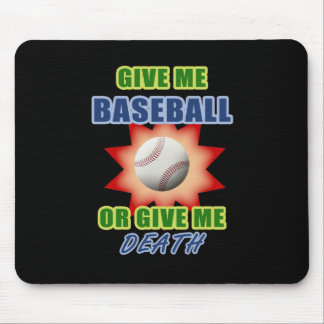Give Me Baseball or Give Me Death Mouse Pad