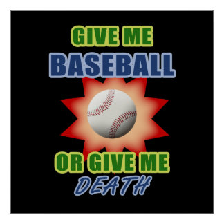 Give Me Baseball or Give Me Death Poster