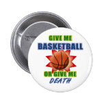 Give Me Basketball or Give Me Death Pinback Buttons