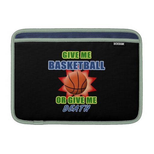 Give Me Basketball or Give Me Death Sleeve For MacBook Air