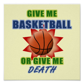 Give Me Basketball or Give Me Death Print