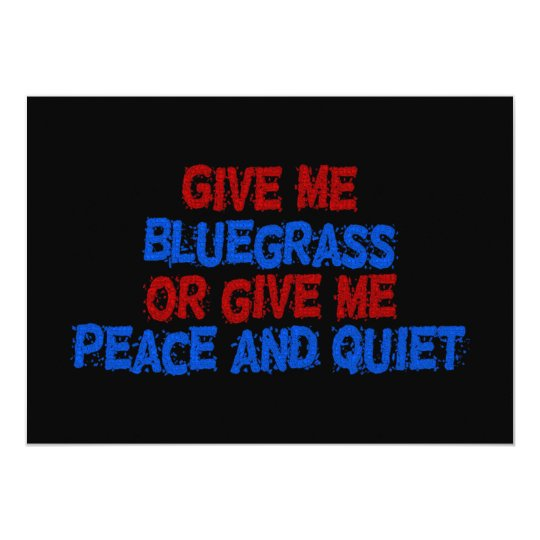 Give Me Bluegrass, Or Give Me Peace and Quiet! Card