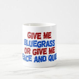 Give Me Bluegrass or Give Me Peace and Quiet Mug
