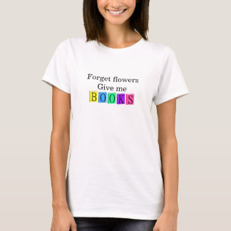 Give me books T-Shirt