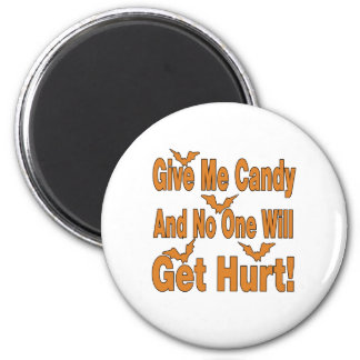 Give Me Candy No One Will Get Hurt Magnet