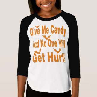 Give Me Candy No One Will Get Hurt T-Shirt