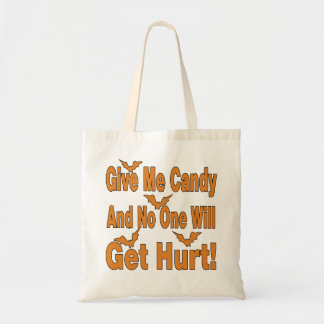 Give Me Candy No One Will Get Hurt Tote Bag