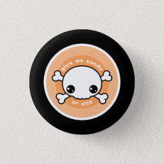 Give Me Candy or Else Pinback Button