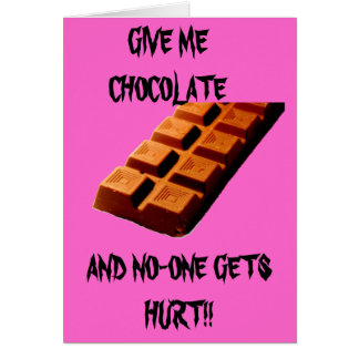 GIVE ME CHOCOLATE  !! CARD