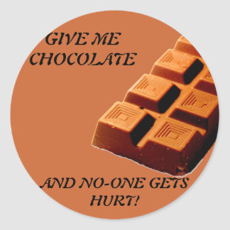 GIVE ME CHOCOLATE  !! CLASSIC ROUND STICKER