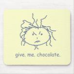 Give Me Chocolate Mousepad