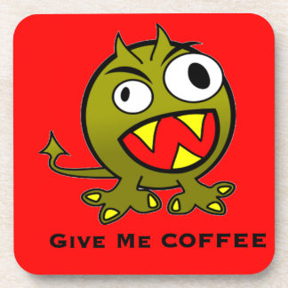 Give Me Coffee Alien Humor Beverage Coaster