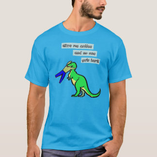 Give me coffee and no one gets hurt (T-Rex) T-Shirt