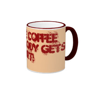 Give me COFFEE and nobody gets hurt! Ringer Coffee Mug