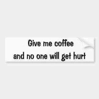 Give me coffee bumper sticker