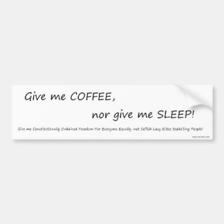 Give me Coffee! Bumper Stickers