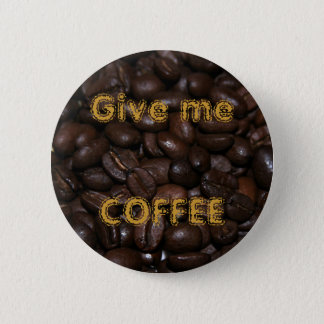 Give me COFFEE Button