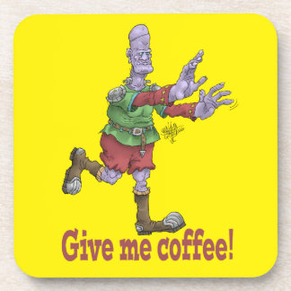 Give me coffee! Coasters. Drink Coaster