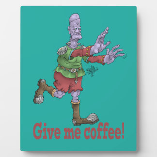 Give me coffee! Display plaques. Plaque