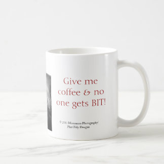 """""""Give me Coffee..."""" Mug"""