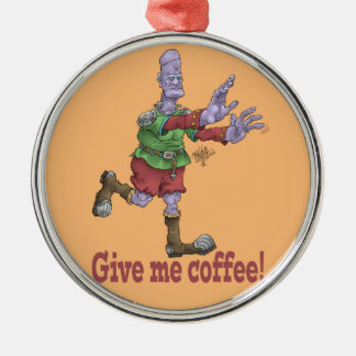 Give me coffee! Silver colored round decoration. Metal Ornament