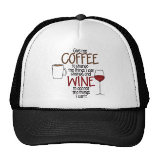 Give me Coffee to change the things I can and Wine Trucker Hat