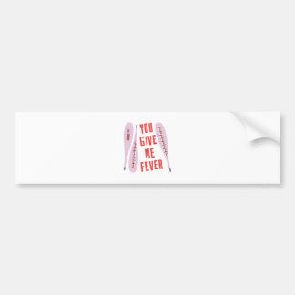 Give Me Fever Car Bumper Sticker