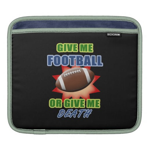 Give Me Football or Give Me Death MacBook Sleeves