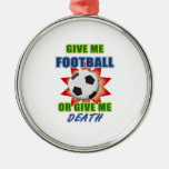 Give Me Football or Give Me Death Christmas Ornament