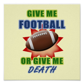 Give Me Football or Give Me Death Print