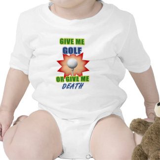 Give Me Golf or Give me Death Baby Bodysuits