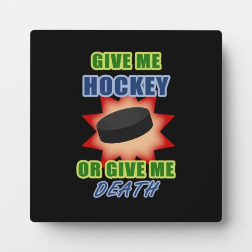 Give Me Hockey or Give Me Death Photo Plaque