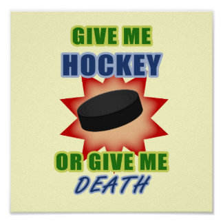 Give Me Hockey or Give Me Death Poster