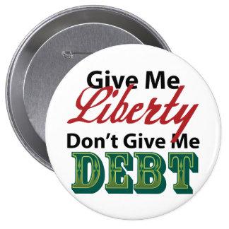 Give Me Liberty Don't Give Me Debt Pinback Button