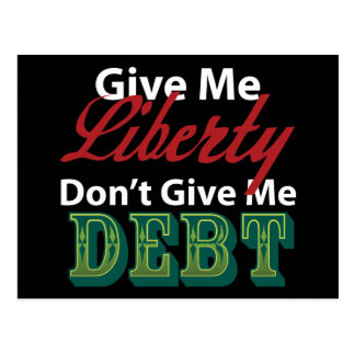 Give Me Liberty Don't Give Me Debt Postcard