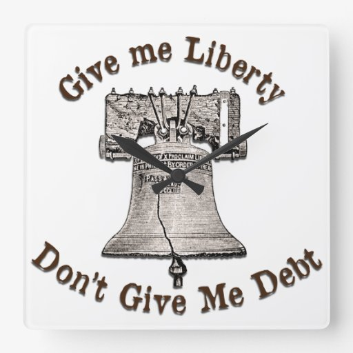 Give Me Liberty, Don't Give me Debt Wall Clock