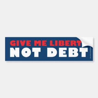 Give Me Liberty Not Debt Bumper Sticker