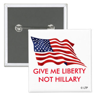 GIVE ME LIBERTY NOT HILLARY 2 INCH SQUARE BUTTON