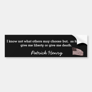 Give me liberty or death-- Bumper sticker