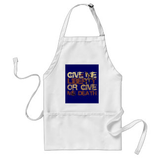 Give me Liberty or give me Death Adult Apron
