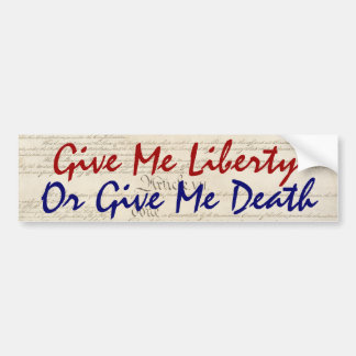Give Me Liberty or Give Me Death Car Bumper Sticker