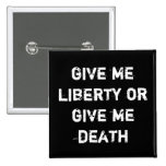 give me liberty or give me death buttons
