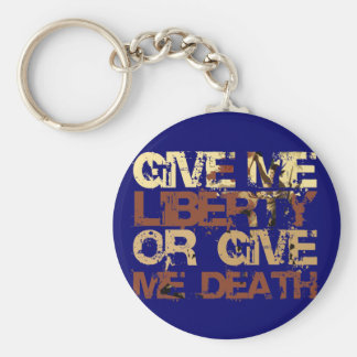 Give me Liberty or give me Death Keychain