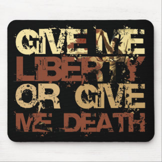 Give me Liberty or give me Death Mouse Pad