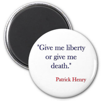 Give me Liberty or Give me Death Patrick Henry Magnet